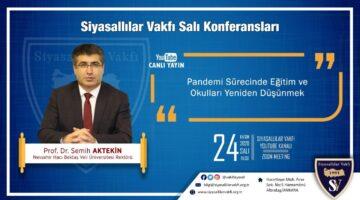 Rektör Aktekin 'Pandemi Sürecinde Eğitim ve Okulları Yeniden Düşünmek' üzerine konuşacak