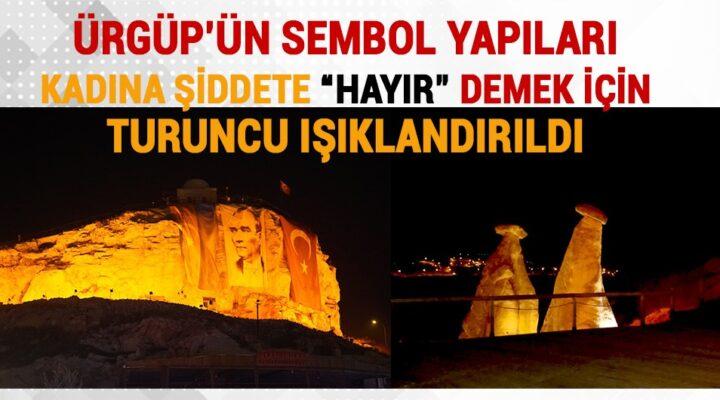 Ürgüp'ün sembol yapıları kadına şiddete 'Hayır' demek için turuncu ışıklandırıldı
