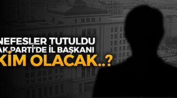 AK Parti Nevşehir İl Başkanı kim olacak?