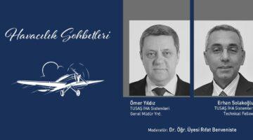 Havacılık Sohbetleri'nde İHA Teknolojileri konuşuldu