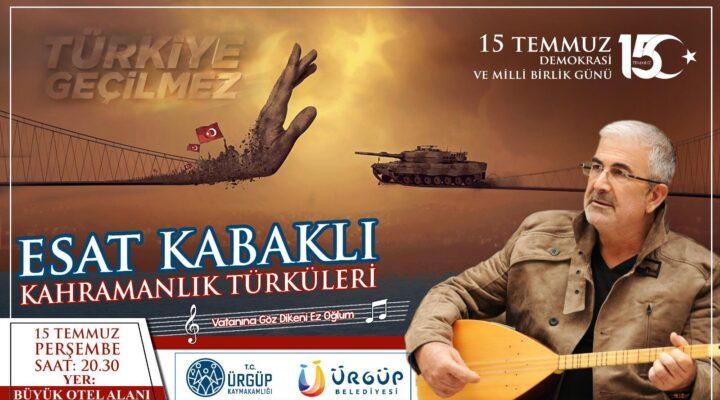 Esat Kabaklı 15 Temmuz'da Ürgüp'te konser verecek